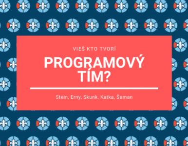Vieš kto tvorí programový tím?